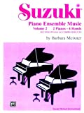 Suzuki Piano Ensemble Music: 2 Pianos, 4 Hands - Second Piano Accompaniments v. 2 (Suzuki Method Ensembles)