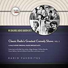 Classic Radio's Greatest Comedy Shows, Vol. 2: The Classic Radio Collection  by  Hollywood 360 Narrated by  full cast