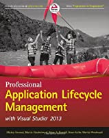 Professional Application Lifecycle Management with Visual Studio 2013 Front Cover