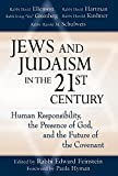 img - for Jews and Judaism in 21st Century: Human Responsibility, the Presence of God and the Future of the Covenant book / textbook / text book