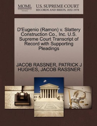 D'Eugenio (Ramon) v. Slattery Construction Co., Inc. U.S. Supreme Court Transcript of Record with Supporting Pleadings