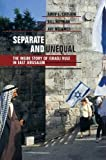 img - for Separate and Unequal: The Inside Story of Israeli Rule in East Jerusalem by Cheshin, Amir S., Hutman, Bill, Melamed, Avi(March 16, 2001) Paperback book / textbook / text book
