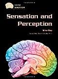 Sensation and Perception (Gray Matter)