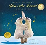 img - for Nancy Tillman's YOU ARE LOVED Collection: On the Night You Were Born; Wherever You Are, My Love Will Find You; and The Crown on Your Head by Tillman, Nancy (2012) Hardcover book / textbook / text book