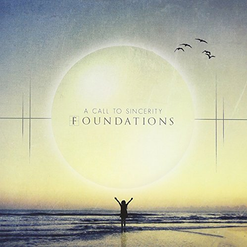 A Call To Sincerity-Foundations-CD-FLAC-2012-FORSAKEN Download