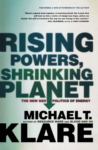 Rising Powers, Shrinking Planet: The New Geopolitics of...
