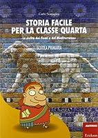 Storia facile per la classe quarta. La civiltà dei fiumi e del Mediterraneo