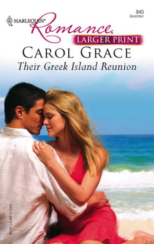 Their Greek Island Reunion (Harlequin Romance), CAROL GRACE