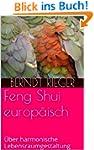 Feng Shui europ�isch: �ber harmonisch...