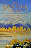 img - for The San Luis Valley: Land of the Six-armed Cross, Second Edition book / textbook / text book