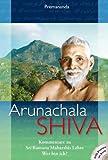Arunachala Shiva: Kommentare zu Sri Ramana Maharshis Lehre Wer bin ich?