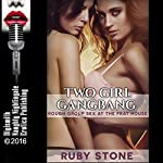 Two Girl Gangbang: Rough Group Sex at the Frat House, an Explicit College Sex Erotica Story | Ruby Stone