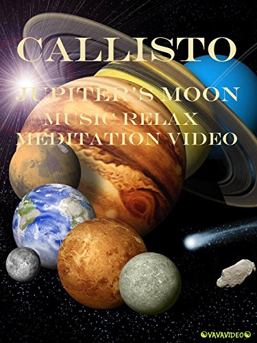 Callisto Jupiter's Moon Music Relax Meditation Video