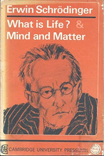 What Is Life? /  Mind and Matter, by Erwin Schrodinger