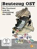 Beutezug OST - Die Treuhand und die Abwicklung der DDR