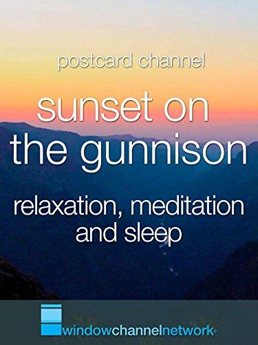 Sunset On The Gunnison, relaxation, meditation and sleep