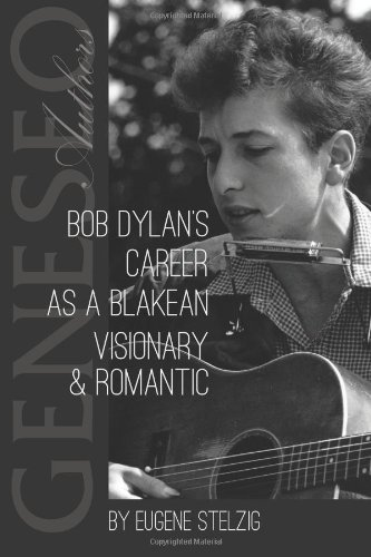 Bob Dylan's Career as a Blakean Visionary and Romantic