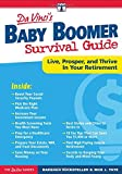DaVinci's Baby Boomer Survival Guide: Live, Prosper, and Thrive In Your Retirement (Davinci Guides)