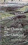 img - for The chosen and the changed book / textbook / text book