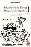 echange, troc Maria Romo-Navarrete - Pierre Mendès France : Héritage colonial et indépendances