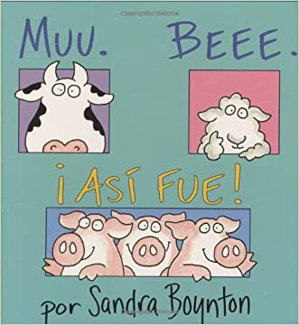 Muu. Beee. ¡Así fue! / Moo, Baa, La La La, Spanish Edition