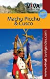 Paula Newton Viva Travel Guides Machu Picchu and Cusco, Peru: Including the Sacred Valley and Lima