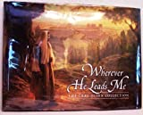 Wherever He Leads Me: The Greg Olsen Collection