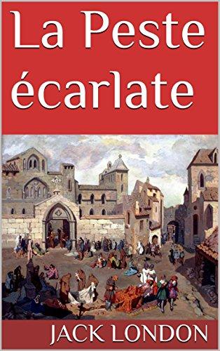 Jack London - La Peste écarlate (French Edition)