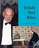 Teddy Boy Blue by Taylor. Edward M ( 2008 ) Paperback