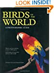 Birds of the World: A Photographic Guide