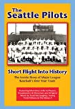 Image of The Seattle Pilots: Short Flight Into History