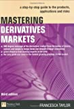 img - for Mastering Derivatives Markets 3e: A step-by-step guide to the products, applications and risks (3rd Edition) book / textbook / text book