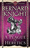A Plague of Heretics (A Crowner John Mystery)