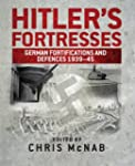 Hitler's Fortresses: German Fortifica...