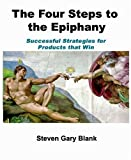 img - for Blank, Steven Gary's The Four Steps to the Epiphany: Successful Strategies for Products that Win Paperback book / textbook / text book