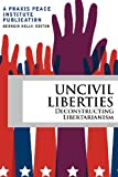 Uncivil Liberties: Deconstructing Libertarianism by Georgia KellyGeorgia Kelly (Editor)Hazel Henderson (Introduction)