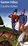 Gaston F�bus : Le prince et le diable par Pailh�s