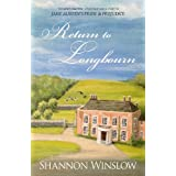 Return to Longbourn: The Next Chapter in the Continuing Story of Jane Austen's Pride and Prejudice (The Darcys of Pemberley  Book 2) ~ Shannon Winslow
