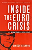 img - for Inside the Euro Crisis: An Eyewitness Account by Simeon Djankov (2014) Paperback book / textbook / text book