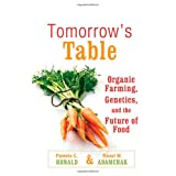 Tomorrow's Table: Organic Farming, Genetics, and the Future of Food ~ Pamela C. Ronald