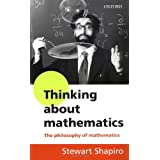 Thinking about Mathematics: The Philosophy of Mathematicsby Stewart Shapiro