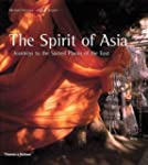 The Spirit of Asia: Journeys to the S...