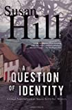 A Question of Identity: A Simon Serrailler Mystery (Chief Superintendent Simon Serrailler Mystery)