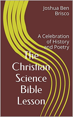 the-christian-science-bible-lesson-a-celebration-of-history-and-poetry-english-edition