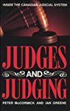 Judges and Judging: Inside the Canadian Judicial System