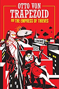 Otto Von Trapezoid And The Empress Of Thieves by Jesse Baruffi ebook deal