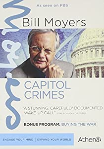 BILL MOYERS: CAPITOL CRIMES