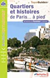 Quartiers et histoires de Paris à pied