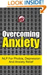Overcoming Anxiety: NLP For Phobia, D...