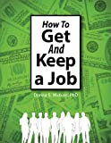 How to Get and Keep a Job